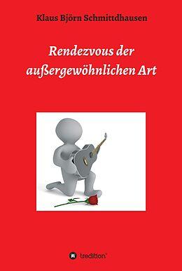 E-Book (epub) Rendezvous der außergewöhnlichen Art von K. B. Schmittdhausen