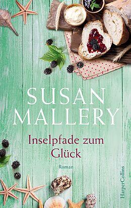 Kartonierter Einband Inselpfade zum Glück von Susan Mallery