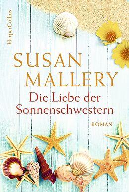 Kartonierter Einband Die Liebe der Sonnenschwestern von Susan Mallery