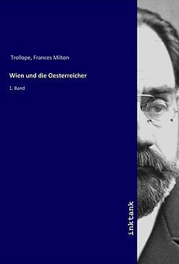 Kartonierter Einband Wien und die Oesterreicher von Frances Milton Trollope