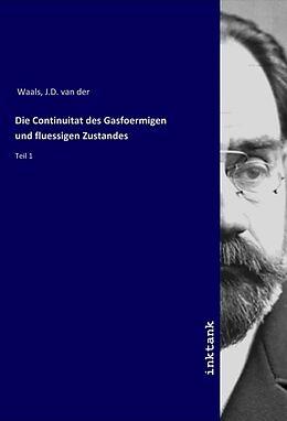 Kartonierter Einband Die Continuitat des Gasfoermigen und fluessigen Zustandes von J.D. van der Waals