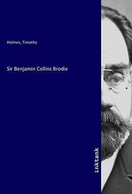 Kartonierter Einband Sir Benjamin Collins Brodie von