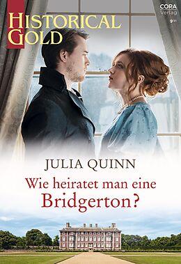 E-Book (epub) Wie heiratet man eine Bridgerton? von Julia Quinn