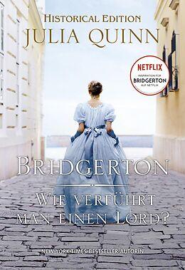 E-Book (epub) Bridgerton - Wie verführt man einen Lord? von Julia Quinn
