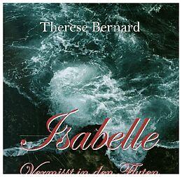 Kartonierter Einband Isabelle - Vermisst in den Fluten von Therese Bernard