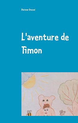 eBook (epub) L'aventure de Timon de Dietmar Dressel