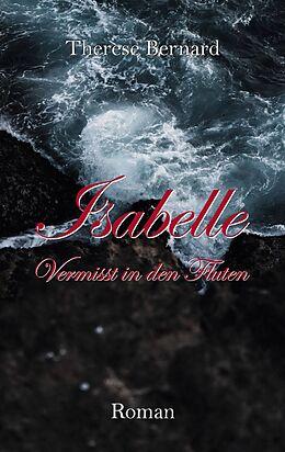 E-Book (epub) Isabelle - Vermisst in den Fluten von Therese Bernard