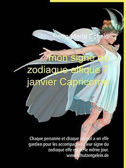 eBook (epub) mon signe du zodiaque elfique 7 janvier Capricorne de Petra Maria Scheid