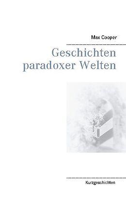 Kartonierter Einband Geschichten paradoxer Welten von Max Cooper