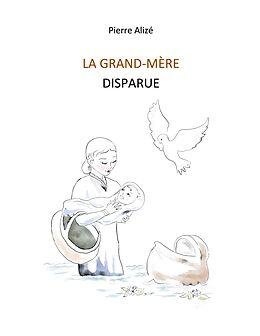 eBook (epub) La grand-mère disparue de Pierre Alizé