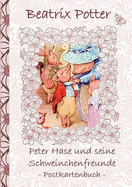 Kartonierter Einband Peter Hase und seine Schweinchenfreunde von Beatrix Potter, Elizabeth M. Potter