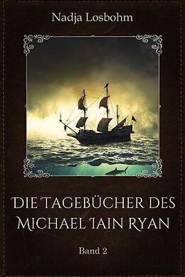 E-Book (epub) Die Tagebücher des Michael Iain Ryan von Nadja Losbohm