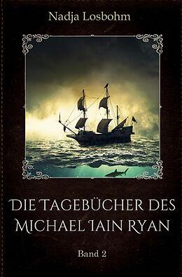 Kartonierter Einband Die Tagebücher des Michael Iain Ryan (Band 2) von Nadja Losbohm