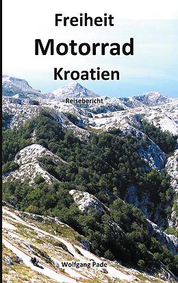 E-Book (epub) Freiheit Motorrad Kroatien von Wolfgang Pade
