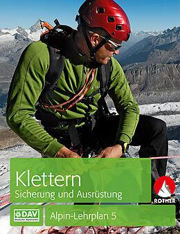 Kartonierter Einband Alpin-Lehrplan 5: Klettern - Sicherung und Ausrüstung von Chris Semmel