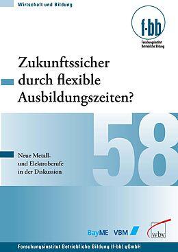 E-Book (pdf) Zukunftssicher durch flexible Ausbildungszeiten? von Herbert Loebe, Eckart Severing