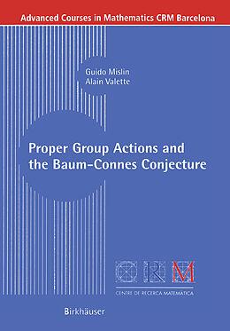 Kartonierter Einband Proper Group Actions and the Baum-Connes Conjecture von Guido Mislin, Alain Valette