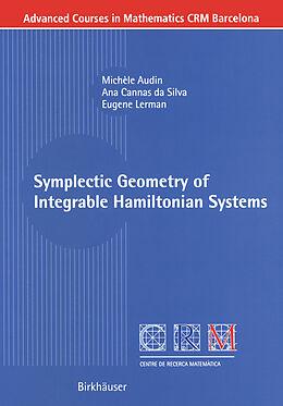 Kartonierter Einband Symplectic Geometry of Integrable Hamiltonian Systems von Michèle Audin, Ana Cannas Da Silva, Eugene Lerman