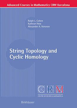 Kartonierter Einband String Topology and Cyclic Homology von Kathryn Hess, Dennis Sullivan, Alexander A. Voronov