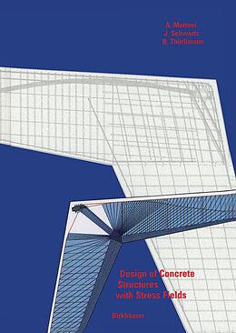 Fester Einband Design of Concrete Structures with Stress Fields von Aurelio Muttoni, Joseph Schwartz, Bruno Thürlimann