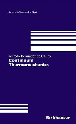Fester Einband Continuum Thermomechanics von Alfredo Bermúdez De Castro