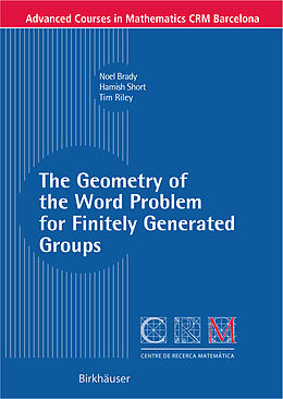 Kartonierter Einband The Geometry of the Word Problem for Finitely Generated Groups von Noel Brady, Tim Riley, Hamish Short