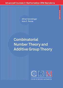 Kartonierter Einband Combinatorial Number Theory and Additive Group Theory von Alfred Geroldinger, Imre Ruzsa