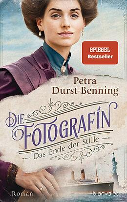 Fester Einband Die Fotografin - Das Ende der Stille von Petra Durst-Benning