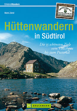 Hüttenwandern in Südtirol [Version allemande]