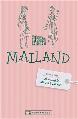Der perfekte Mädelsurlaub  Mailand [Version allemande]