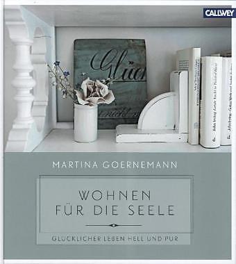 wohnen f r die seele martina goernemann buch kaufen. Black Bedroom Furniture Sets. Home Design Ideas