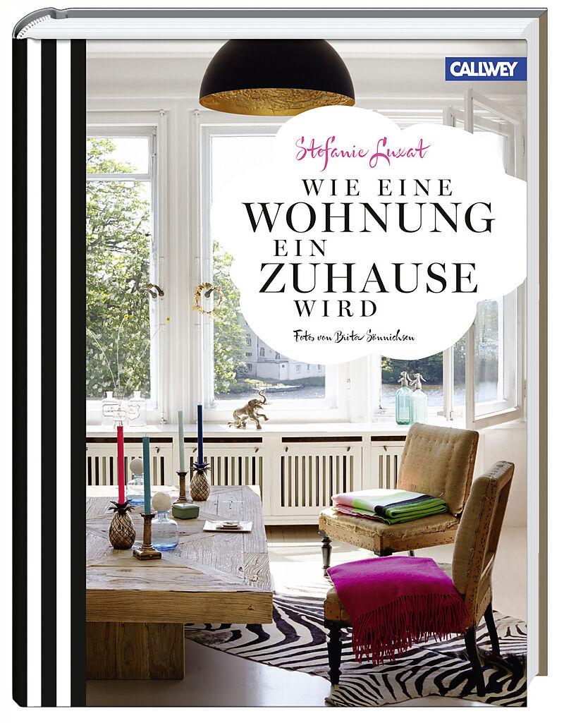 wie eine wohnung ein zuhause wird stefanie luxat buch kaufen. Black Bedroom Furniture Sets. Home Design Ideas