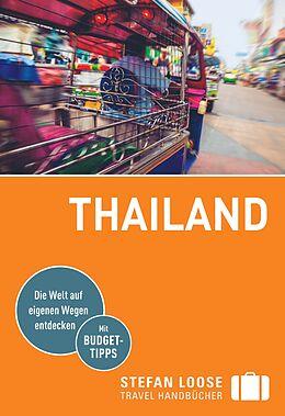 Kartonierter Einband Stefan Loose Reiseführer Thailand von Mischa Loose, Andrea Markand, Markus Markand