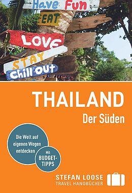Kartonierter Einband Stefan Loose Reiseführer Thailand Der Süden, Von Bangkok bis Penang von Mischa Loose, Andrea Markand, Markus Markand
