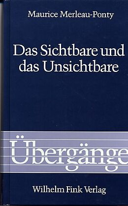 Fester Einband Das Sichtbare und das Unsichtbare von Maurice Merleau-Ponty
