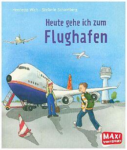 Heute gehe ich zum Flughafen - Maxi