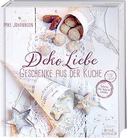 Fester Einband DekoLiebe  Geschenke aus der Küche von Imke Johannson
