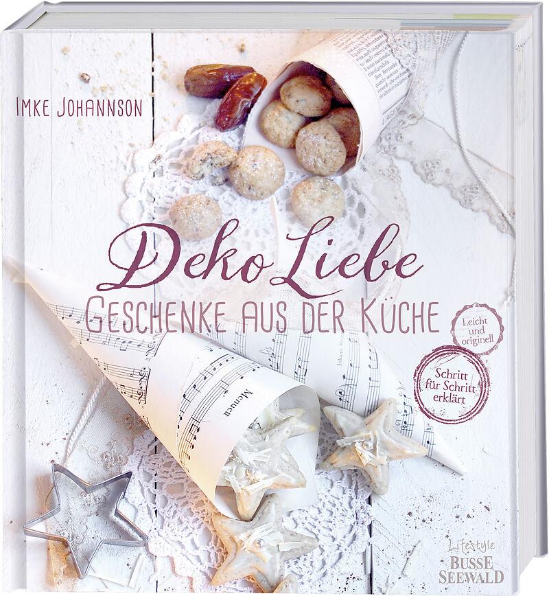 DekoLiebe Geschenke aus der Küche - Imke Johannson - Buch kaufen ...