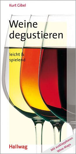 Kartonierter Einband Weine degustieren von Kurt Gibel