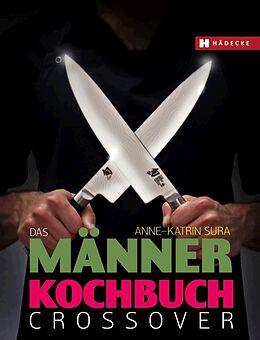 Das Männerkochbuch - Crossover [Version allemande]