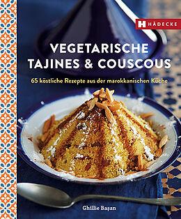Fester Einband Vegetarische Tajines & Couscous von Ghillie Basan