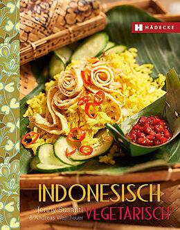 Kartonierter Einband Indonesisch vegetarisch von Jenny Susanti, Andreas Wemheuer