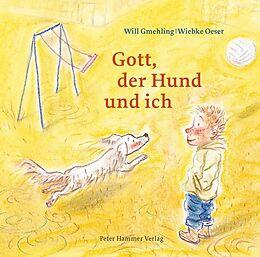 Gott, der Hund und ich [Version allemande]