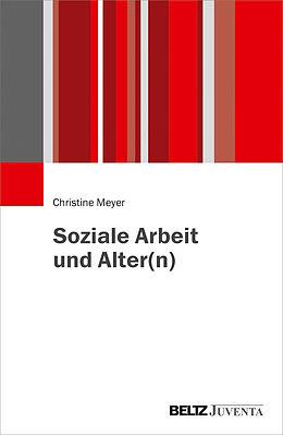 Paperback Soziale Arbeit und Alter(n) von Christine Meyer