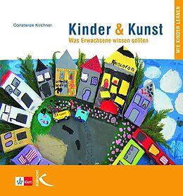 Kartonierter Einband Kinder & Kunst von Constanze Kirchner