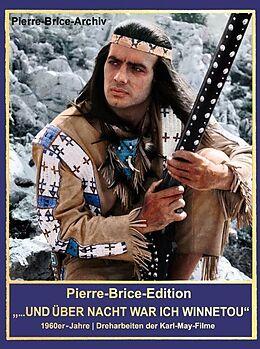 """Fester Einband Pierre-Brice-Edition """"...UND ÜBER NACHT WAR ICH WINNETOU"""" von Hella Brice"""