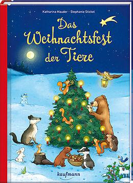 Fester Einband Das Weihnachtsfest der Tiere von Katharina Mauder