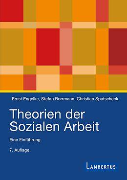 Set mit div. Artikeln (Set) Theorien der Sozialen Arbeit (Studienausgabe) von Ernst Engelke, Stefan Borrmann, Christian Spatscheck