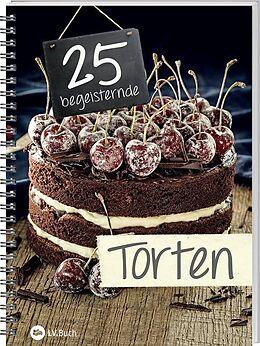 25 begeisternde Tortenrezepte [Versione tedesca]