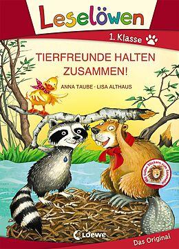 Fester Einband Leselöwen 1. Klasse - Tierfreunde halten zusammen! von Anna Taube